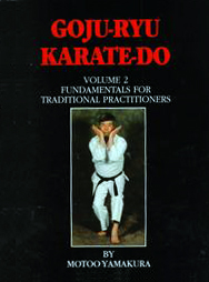 Goju-Ryu Karate-Do Kyokai, Fundamentals for Traditional Practitioners, Volume 2 cover